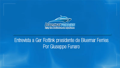 Entrevista a Ger Rottink presidente de Bluemar Ferries